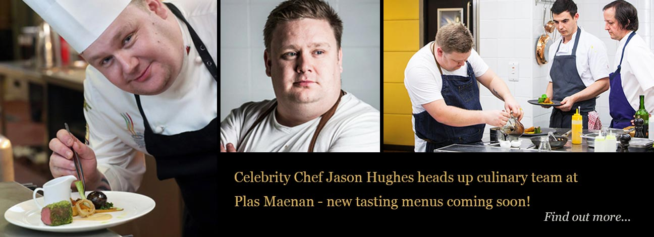 Celebrity Chef Jason Hughes heads up culinary team at Plas Maenan - new tasting menus coming soon!